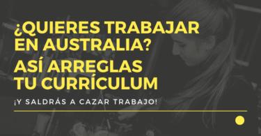 ¿Quieres trabajar en Australia? Así arreglas tu curriculum