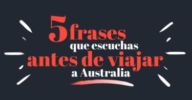 Viajar a Australia - 5 frases que te dicen