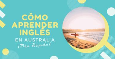 Cómo aprender inglés en Australia más rápido