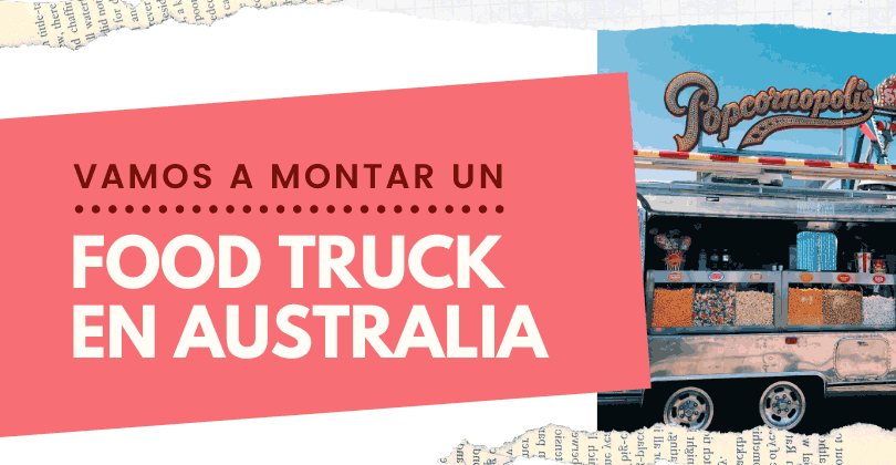 Food Truck en Australia - Cómo montarlo en 9 pasos