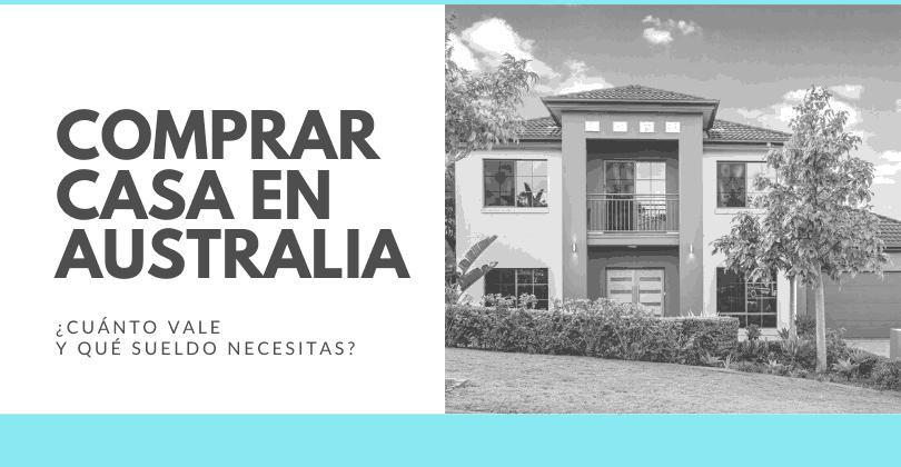 Comprar casa en Australia - Cuánto dinero necesitas