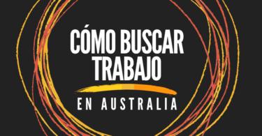 Cómo buscar trabajo en Australia