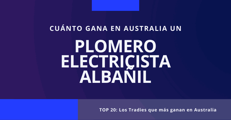 Cuanto gana un plomero electricista o albañil en Australia
