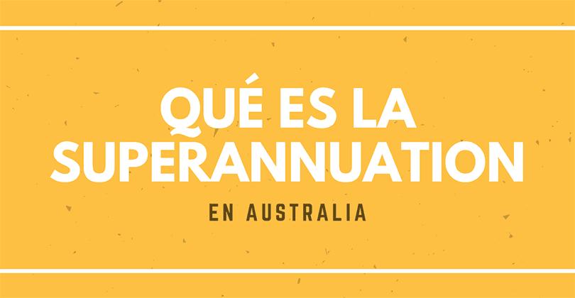 Qué es la Superannuation en Australia