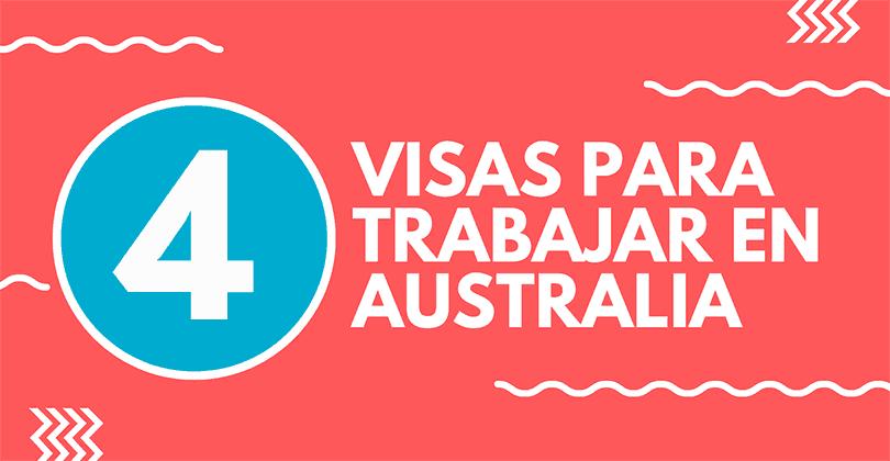 4 Visas que da permiso para trabajar en Australia