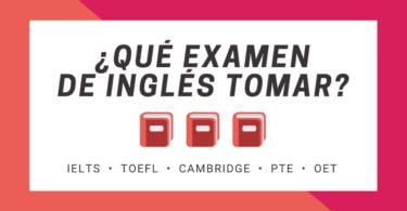 Que examen de ingles hacer PTE IELTS TOEFL Cambridge