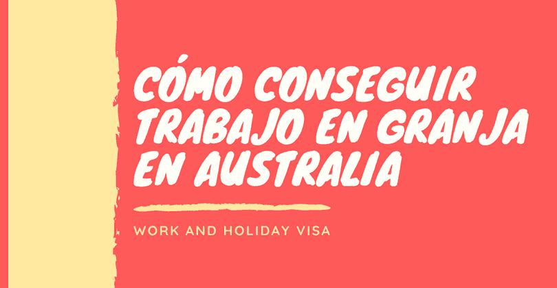 Cómo conseguir trabajo en granja en Australia