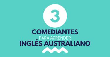 3 comediantes australianos para practicar inglés