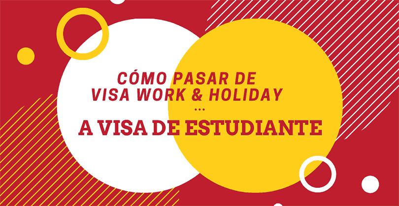 Visa Work and Holiday a Visa de Estudiante en Australia