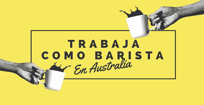 Trabaja como barista en Australia