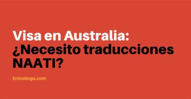 Visa en Australia - Necesito traducciones NAATI