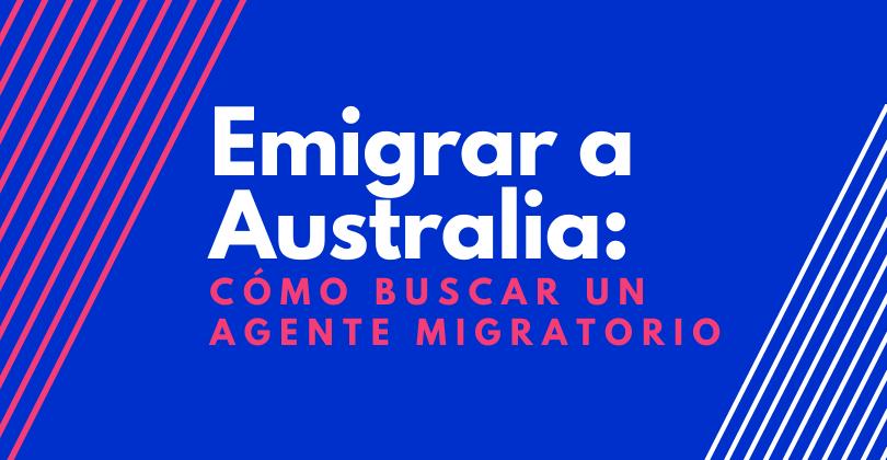 Cómo emigrar a Australia - Cómo buscar un Agente Migratorio
