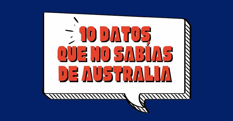Vivir en Australia - 10 datos que no sabías